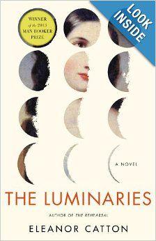The Luminaries: A Novel (Man Booker Prize): Eleanor Catton: 9780316074315: AmazonSmile: Books