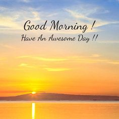 Good Morning For Him, Good Morning Saturday, Good Morning Handsome, Good Morning Funny, Good Morning Picture, Good Morning Sunshine, Good Morning Messages, Morning Pictures, Good Morning Wishes