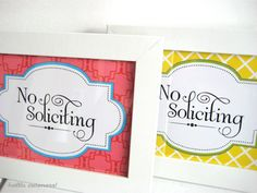 No Soliciting free printable. Cute/pretty enough to frame for the front door.