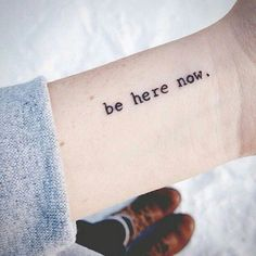 Beautiful be here now quote tattoo with 51 pretty family wording tattoos on Wrist Tattoos Quotes, Diskrete Tattoos, Tattoo Quotes For Women, Word Tattoos, Tattoo Fonts, Tattoos For Women Small, Trendy Tattoos, Picture Tattoos, Tattoos For Guys
