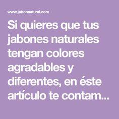 Si quieres que tus jabones naturales tengan colores agradables y diferentes, en éste artículo te contamos lo que debes saber sobre colorantes