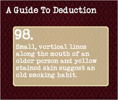 98: Small, vertical lines along the mouth of an older person and yellow stained skin suggest an old smoking habit.