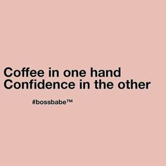 #Coffee and #Confidence