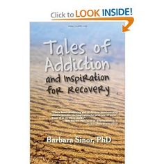 "The stories of tragedy and redemption found within Tales of Addiction are not about the well known celebrities you find in the usual tabloids. Rather, these stories are true-grit tales told by people you will never meet but whose words will haunt you for months, years maybe. The author collected the stories for over two years through a ""call for stories"" she put in journals, workshops and lectures."