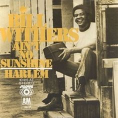 Smile Bill Withers - Ain't No Sunshine When She's Gone
