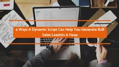 A dynamic, well-researched script is a great tool for lead generation companies  in their effort to generate quality leads on a regular basis.