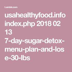 usahealthyfood.info index.php 2018 02 13 7-day-sugar-detox-menu-plan-and-lose-30-lbs