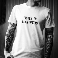 LISTEN TO ALAN UNISEX T-SHIRT Slim Fit - Soft & Smooth Highest Quality Construction Alan Wilson Watts (6 Jan 1915 – 16 Nov 1973) was a British-born philosopher, writer, and speaker, best known as an i