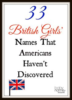 33 British Girls' Names That Americans Haven't Discovered Yet!