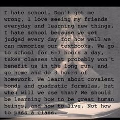 Why I hate school.