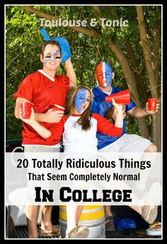 20 Totally Ridiculous Things That Seem Completely Normal in College? How many of these did dumb things did you do?  | funny quotes | humor