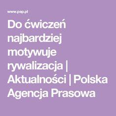 Do ćwiczeń najbardziej motywuje rywalizacja | Aktualności | Polska Agencja Prasowa