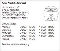 Dr. med. dent. Amir N. Naghibi Hornistertraße 1c 57647 Nistertal  Telefon: 02661 - 94 98 110 E-Mail: webseite@zahnarzt-nistertal.d
