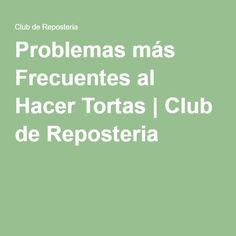 Problemas más Frecuentes al Hacer Tortas | Club de Reposteria