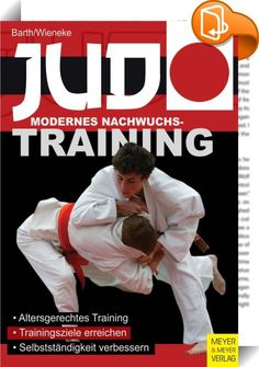 Judo - Modernes Nachwuchstraining    ::  Trainer im Judo stehen oft vor der Frage, wie das Nachwuchstraining ansprechend und altersgerecht gestaltet werden kann. Das hier vorgestellte Konzept gibt dazu Anregungen. Die Trainer erhalten konkrete Hinweise, wie junge Judoka trainiert und durch pädagogische Impulse in den Lern- und Trainingsprozess einbezogen werden können. Die Autoren geben Empfehlungen, wie die Trainingsziele formuliert und erreicht werden, wie die Selbstbewertung und Sel...