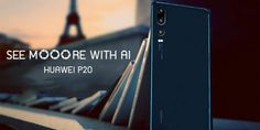 Huawei P20 and P20 Pro is Here