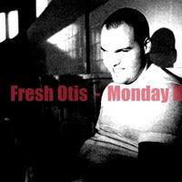 i have made a new track  hope u like it  Fresh Otis - Monday Hate https://soundcloud.com/freshotis/monday