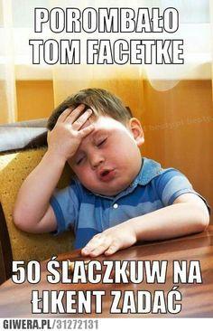 Facetka,szlaczki Very Funny Memes, Haha Funny, Funny Quotes, Memes Humor, Hahaha Hahaha, Polish Memes, Weekend Humor, Really Funny Pictures, Funny Mems