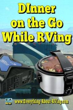 DInner on the Go While RVing: Pictured Above: Whistler Pro-1600 Watt Power Inverter and Hamilton Beach latch-able Stay Or Go Slow Cooker.  I added a very nice 1600 Watt power inverter,