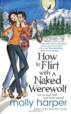 How to Flirt with a Naked Werewolf by Molly Harper, http://www.amazon.co.uk/gp/product/1439195862/ref=cm_sw_r_pi_alp_4U7frb0WACNFE