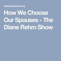 How We Choose Our Spouses - The Diane Rehm Show
