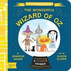 Little Master Baum: Wizard of Oz: A BabyLit® Colors Primer ~ Jennifer Adams