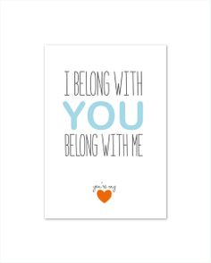 "Druck // Print ""I belong with you, you belong with me, you´re my sweetheart"" by heavenandpaperDesign via DaWanda.com"