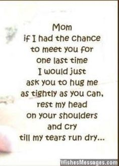 I think this everyday of my life, since you've passed. I love and miss you mommy Tu Me Manques, Mom I Miss You, Mom And Dad, Daughter Quotes, Mother Quotes, Rip Mom Quotes, Miss You Mom Quotes, Mother Poems, Family Quotes