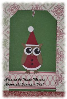 Stampin' Up! Owl Builder punch Christmas gift tag. Also used the Petite Pennant Builder punch for the hat and Be of Good Cheer Designer Series Paper. I think it would be cute if the background was embossed with an embossing folder. What do you think?