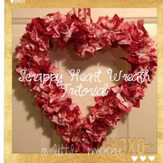Scrappy Heart Wreath Tutorial - Great DIY for Valentine's Day or a just because gift!