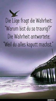 Die Lüge fragt die Wahrheit Warum bist du so traurig The lie asks the truth Why are you so sad # speech-sad Faith Quotes, True Quotes, Poetry Anchor Chart, Poetry Photography, Modern Poetry, Slam Poetry, German Words, Great Memes, Thats The Way