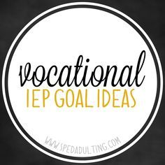 BLOG: Life Skills IEP goal ideas in the area of vocation for special education.