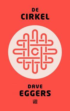 De Cirkel - Dave Eggers - Lebowski Publishers