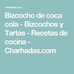 Bizcocho de coca cola - Bizcochos y Tartas - Recetas de cocina - Charhadas.com