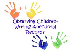 observing-children-and-writing-anecdotal-records by mbuurstra via Slideshare