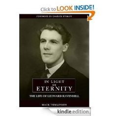 In Light of Eternity, The Life of Leonard Ravenhill (What a dynamic witness for Him!)