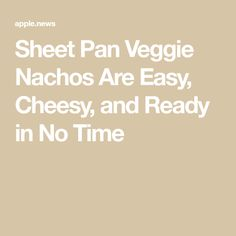 Sheet Pan Veggie Nachos Are Easy, Cheesy, and Ready in No Time Veggie Nachos, Tortilla Chips, Appetizers For Party, Sheet Pan, Just In Case, Dairy Free, Veggies, Tasty, Meals