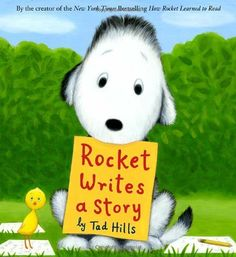 Rocket Writes a Story by Tad Hills, about a little dog who can't think of anything to write about