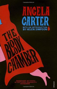 The Bloody Chamber And Other Stories, Angela Carter. Read this one in high school and still love it now!