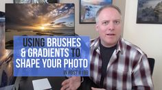 In Post: Shaping Your Photo With Brushes And Gradients #199