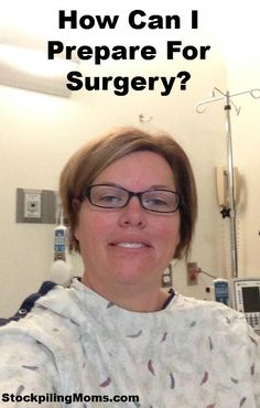 How can I prepare for surgery? Real life tips.