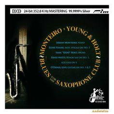 MONTEIRO, YOUNG & HOLT - BLUES FOR THE SAXOPHONE CLUB (2011) ~ x-αδιαιρετου Saxophone, Blues, Album, Music, Musica, Musik, Saxophones, Muziek, Music Activities