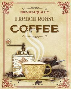 Lovely warm & inviting French Roast Coffee art, created by Jean Plout. Great for your kitchen or coffee nook. Vintage Coffee, Vintage Tea, Coffee Cafe, Coffee Shop, Coffee Tin, Coffee Creamer, Starbucks Coffee, Coffee Beans, Collages D'images