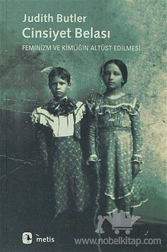"""The post """"Cinsiyet Belası, Judith Butler"""" appeared first on Pink Unicorn DIY Butler, Feminist Books, Historical Fiction Books, Judith, Best Authors, Any Book, Bibliophile, Book Lists, Book Worms"""