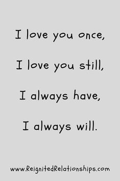 love you always quotes - I love you once, I love you still, I always have, I always will. love you always quotes - First Love Quotes, I Love You Quotes, Love Yourself Quotes, Me Quotes, Meaningful Quotes, Inspirational Quotes, Sweet Romantic Quotes, Thinking Of You Quotes, I Always Love You