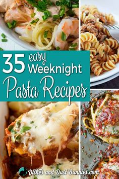 35 Easy Weeknight Pasta Recipes - Dishes and Dust Bunnies