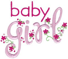 Baby Girl Sentiments at Bunnycup Embroidery at http://www.bunnycup.com/embroidery/design/BabyGirlSentiments