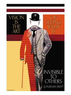 """""""Vision is the art of seeing what is invisible to others."""""""