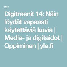 Digitreenit 14: Näin löydät vapaasti käytettäviä kuvia | Media- ja digitaidot | Oppiminen | yle.fi Study Skills, Teacher, Professor