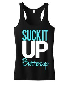 Suck It Up Buttercup #Tank Top Black & Teal by #NobullWomanApparel, for only $24.99! Click here to buy http://www.etsy.com/listing/188779598/suck-it-up-buttercup-tank-top-black-teal?ref=shop_home_active_22